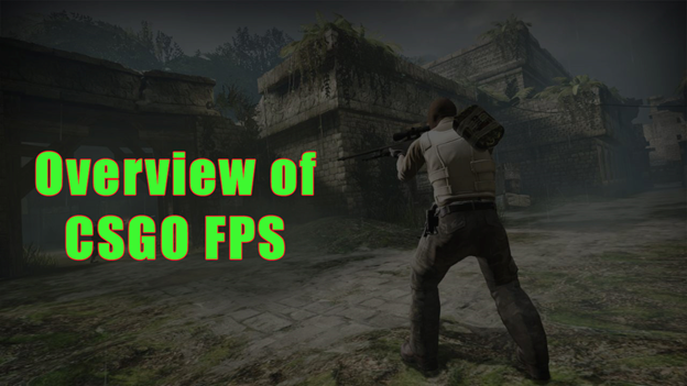 Overview of CSGO FPS
