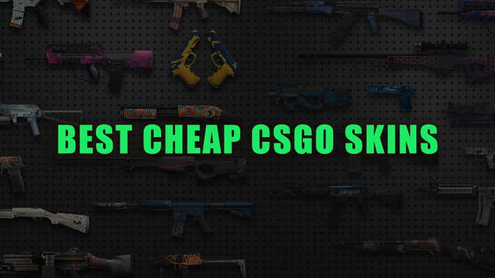 Best Cheap CSGO Skins